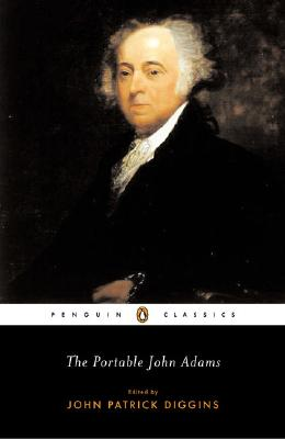 The Portable John Adams By Diggins, John Patrick (EDT)/ Adams, John/ Diggins, John Patrick