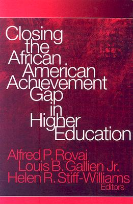 Closing the African American  Achievement Gap in Higher  Education