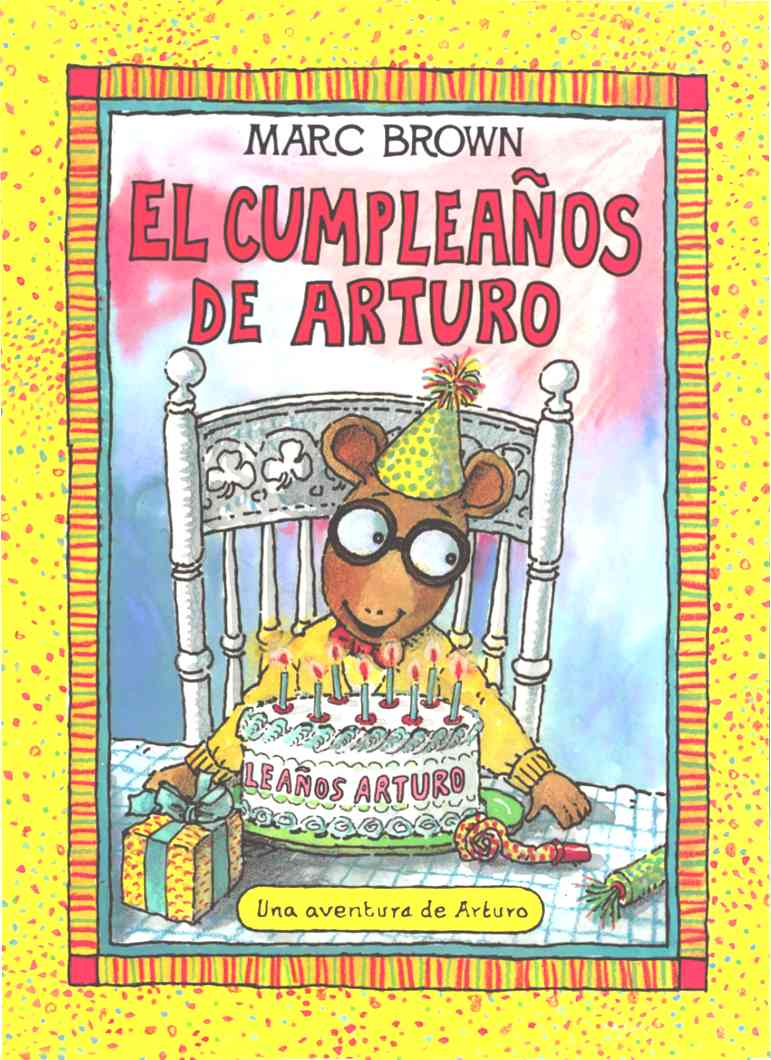 El cumpleanos de Arturo / Arthur's Birthday By Brown, Marc Tolon/ Sarfatti, Esther